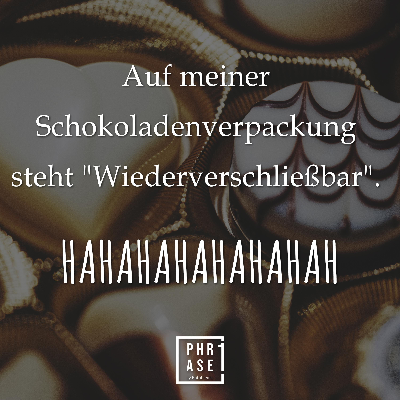 """Auf meiner Schokoladenverpackung steht """"Wiederverschließbar"""". HAHAHAHAHAHAHAH"""