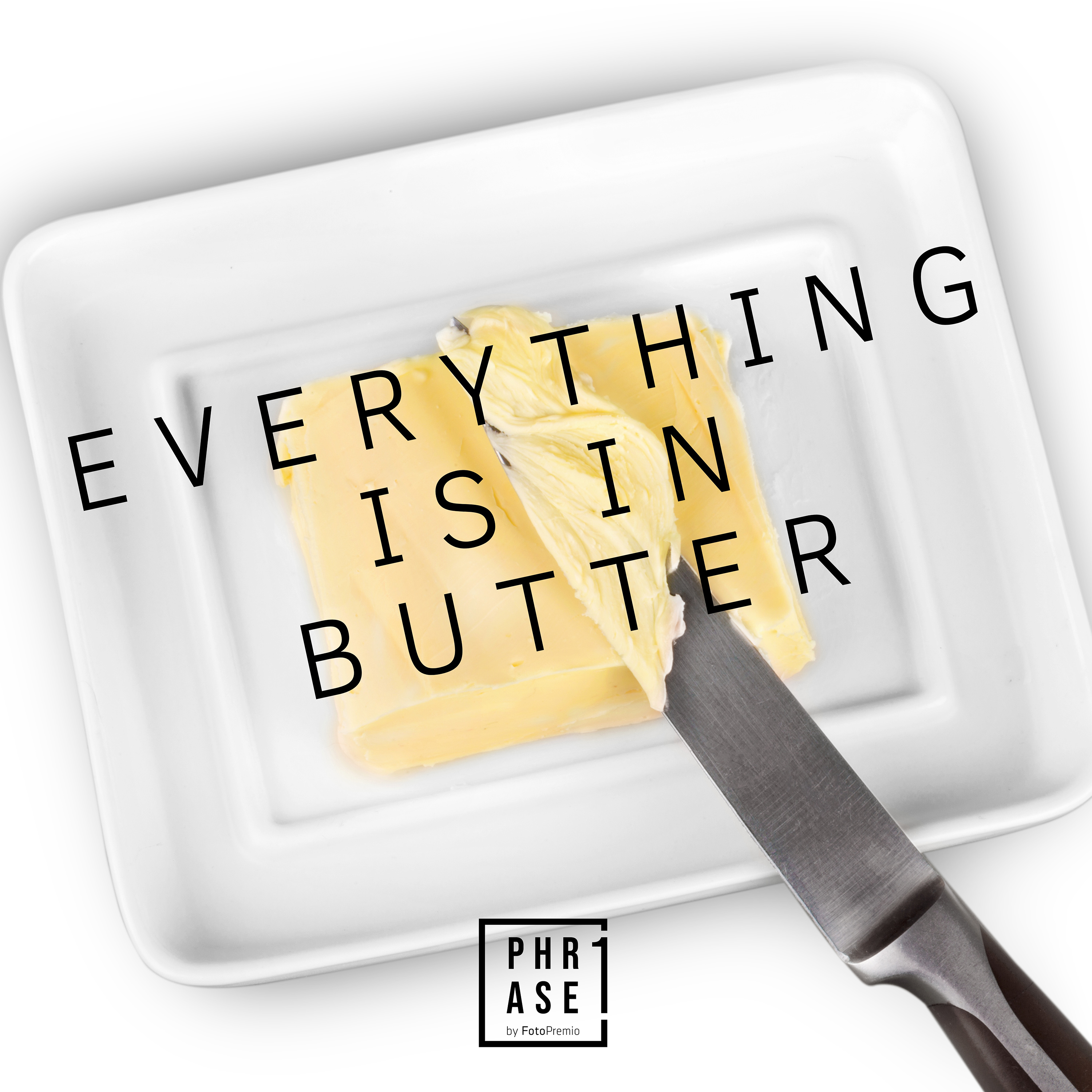 Everything is in butter