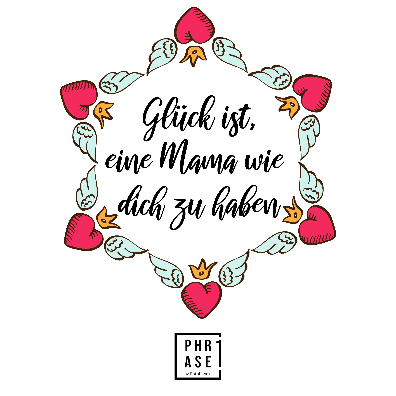 Glück ist, eine Mama wie dich zu haben⠀