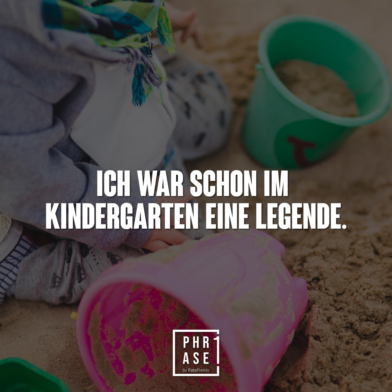 Ich war schon im Kindergarten eine Legende.