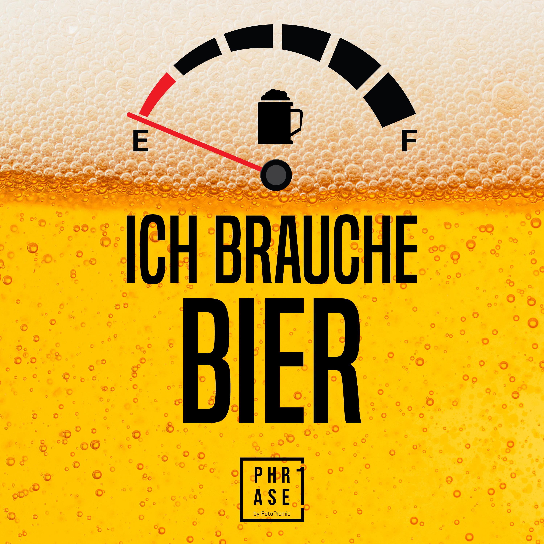 Ich brauche Bier