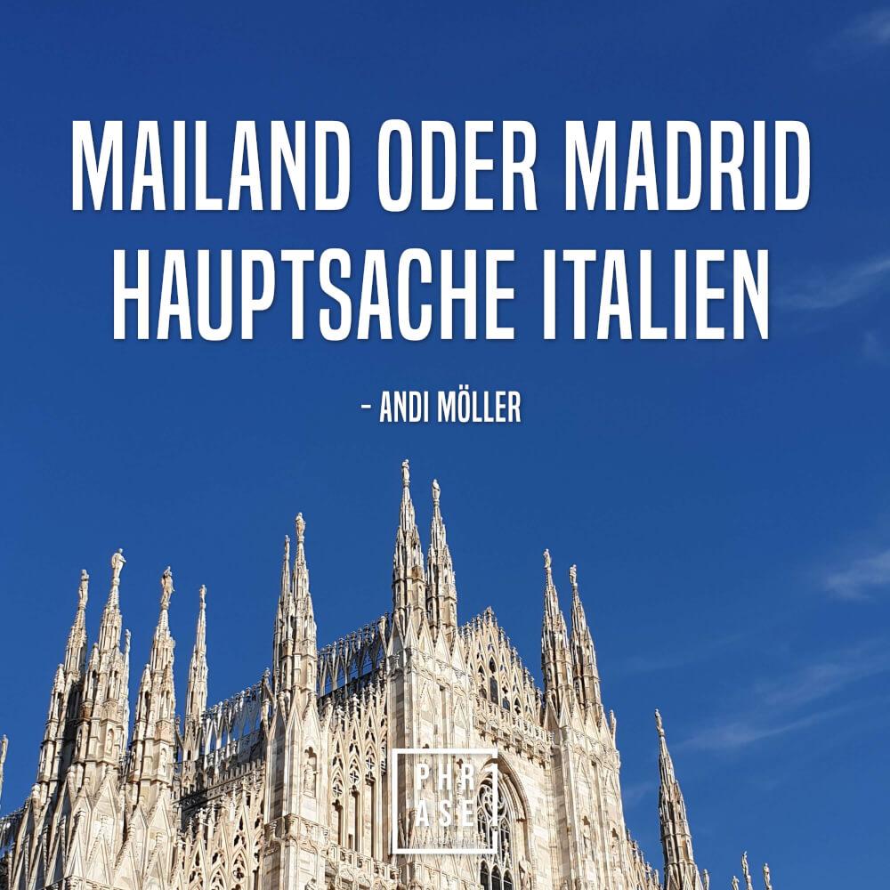 Madrid Oder Mailand Hauptsache Italien