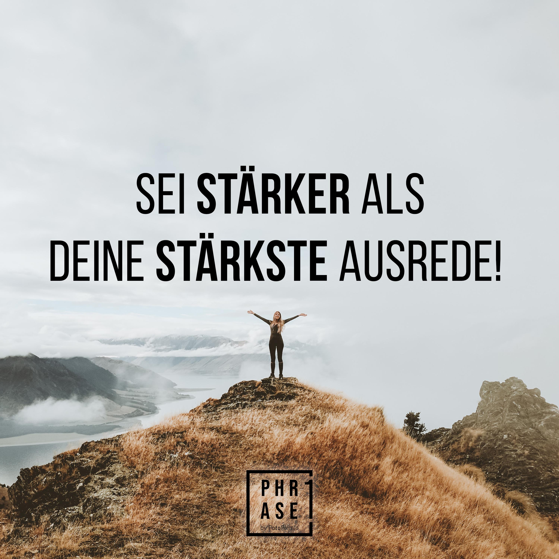Sei stärker als deine stärkste Ausrede!