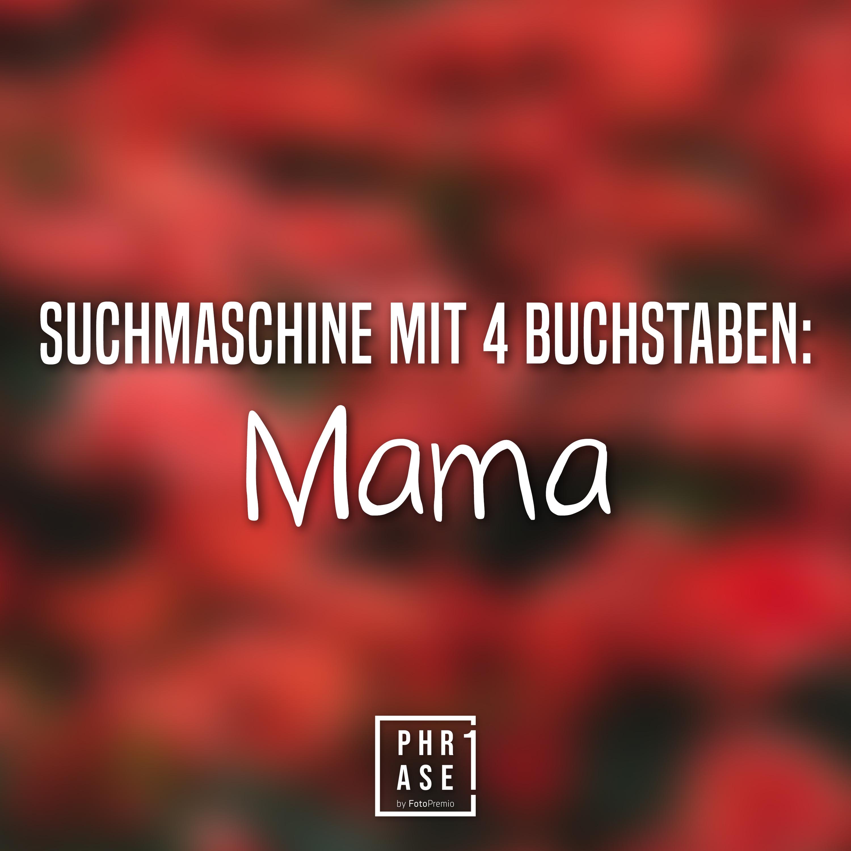 Suchmaschine mit 4 Buchstaben: Mama