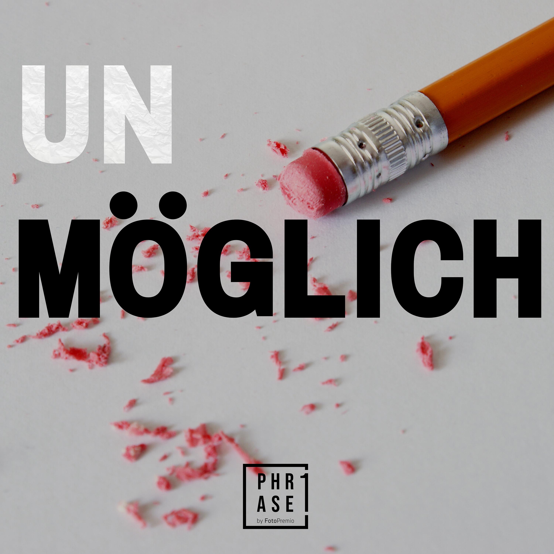 UNMÖGLICH