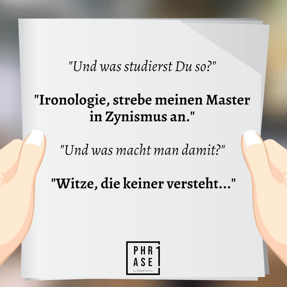 Phrase1 - Und was studierst Du so? Ironologie, strebe