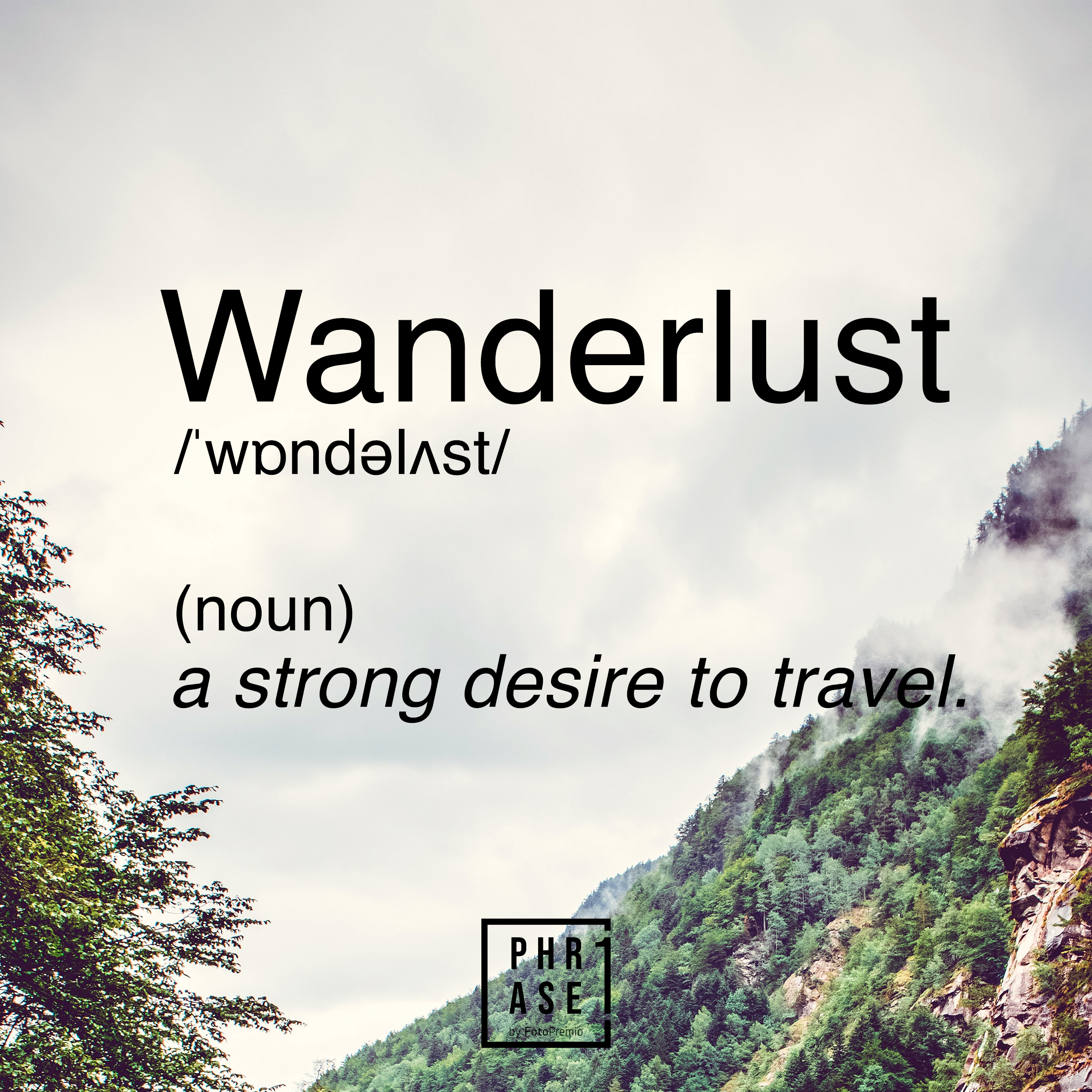Wanderlust - a strong desire to travel
